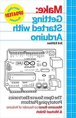 Getting Started with Arduino: The Open Source Electronics Pr